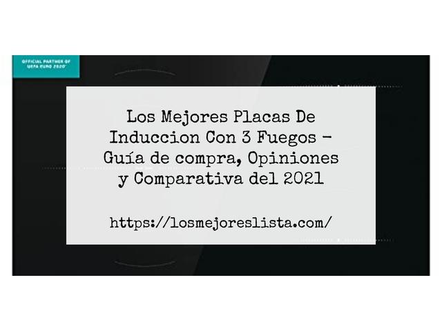 Los Mejores Placas De Induccion Con 3 Fuegos – Guía de compra, Opiniones y Comparativa del 2021 (España)