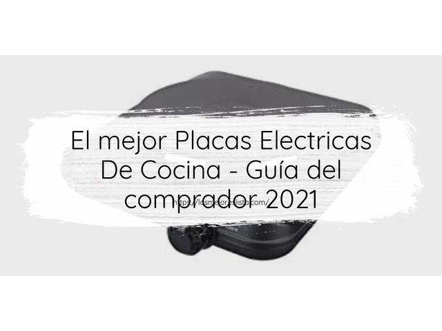 Los Mejores Placas Electricas De Cocina – Guía de compra, Opiniones y Comparativa del 2021 (España)