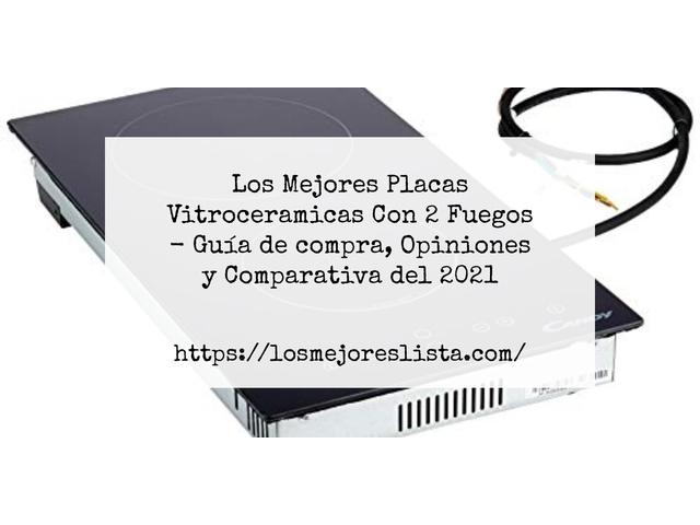 Los Mejores Placas Vitroceramicas Con 2 Fuegos – Guía de compra, Opiniones y Comparativa del 2021 (España)