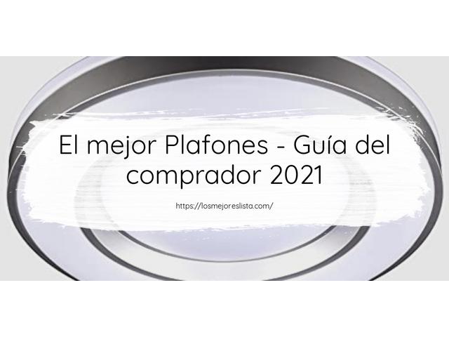 Los Mejores Plafones – Guía de compra, Opiniones y Comparativa del 2021 (España)