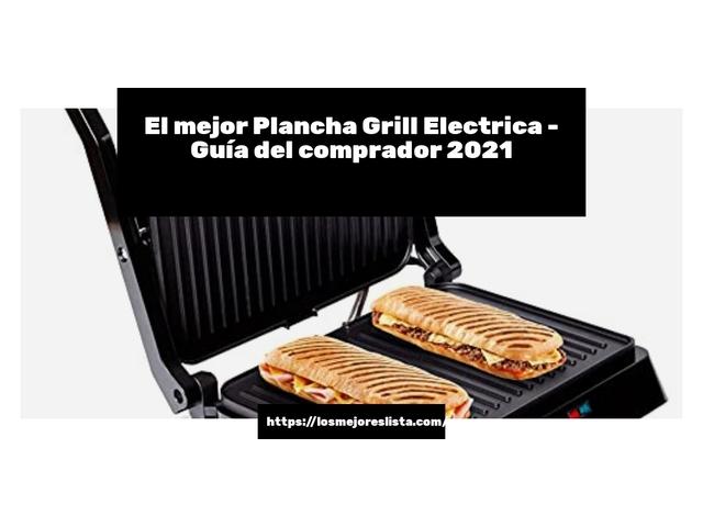 Los Mejores Plancha Grill Electrica – Guía de compra, Opiniones y Comparativa del 2021 (España)