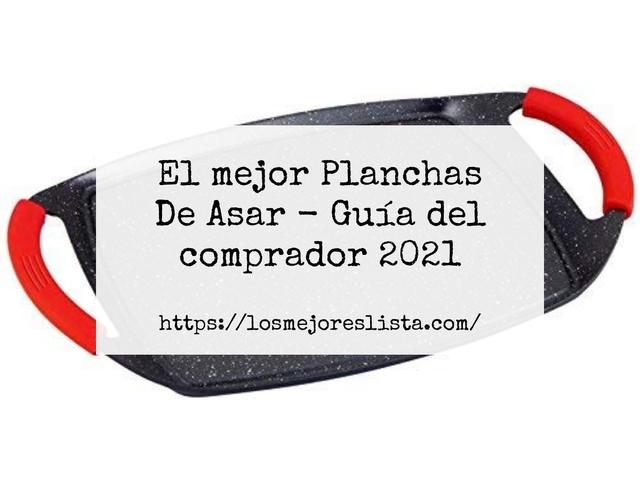 Los Mejores Planchas De Asar – Guía de compra, Opiniones y Comparativa del 2021 (España)