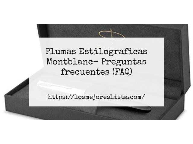 Los Mejores Plumas Estilograficas Montblanc – Guía de compra, Opiniones y Comparativa del 2021 (España)