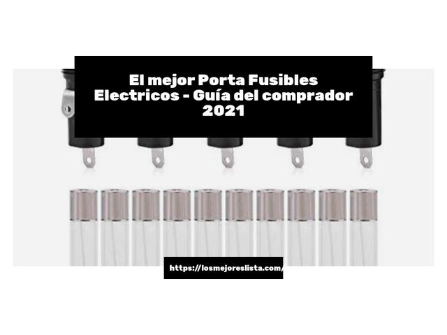 Los Mejores Porta Fusibles Electricos – Guía de compra, Opiniones y Comparativa del 2021 (España)