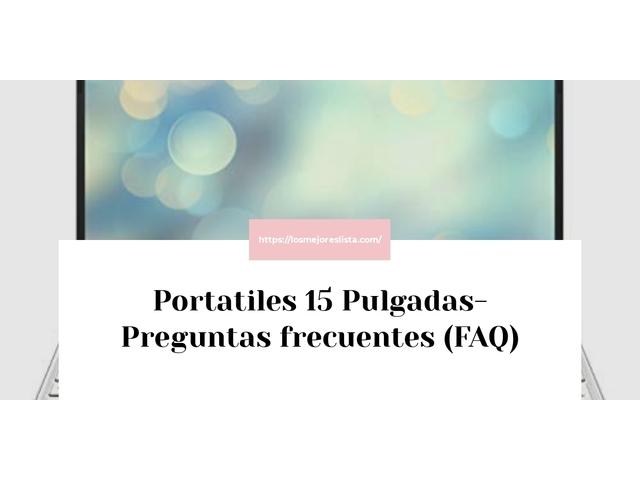 Los Mejores Portatiles 15 Pulgadas – Guía de compra, Opiniones y Comparativa del 2021 (España)
