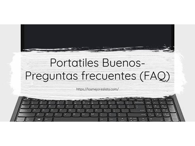 Los Mejores Portatiles Buenos – Guía de compra, Opiniones y Comparativa del 2021 (España)