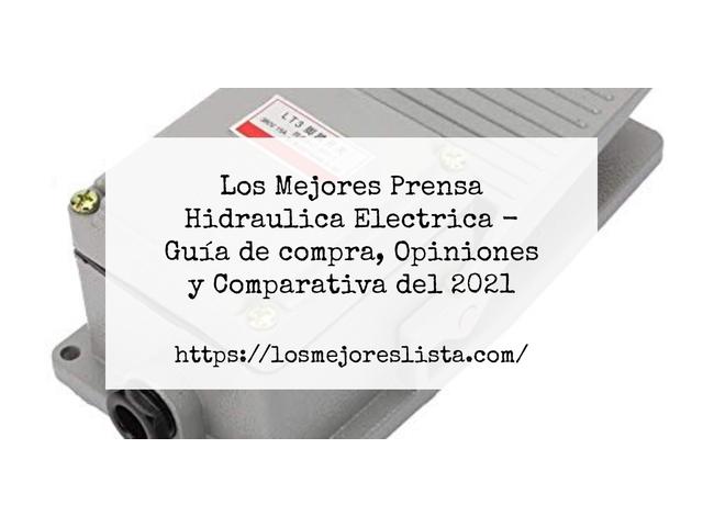 Los Mejores Prensa Hidraulica Electrica – Guía de compra, Opiniones y Comparativa del 2021 (España)