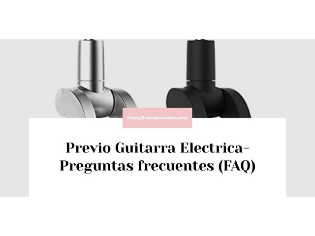 Los Mejores Previo Guitarra Electrica – Guía de compra, Opiniones y Comparativa del 2021 (España)