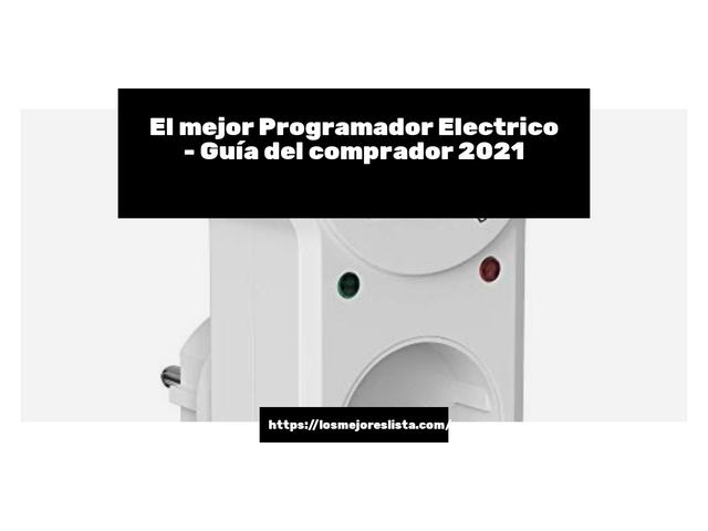 Los Mejores Programador Electrico – Guía de compra, Opiniones y Comparativa del 2021 (España)