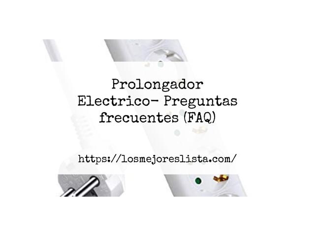 Los Mejores Prolongador Electrico – Guía de compra, Opiniones y Comparativa del 2021 (España)