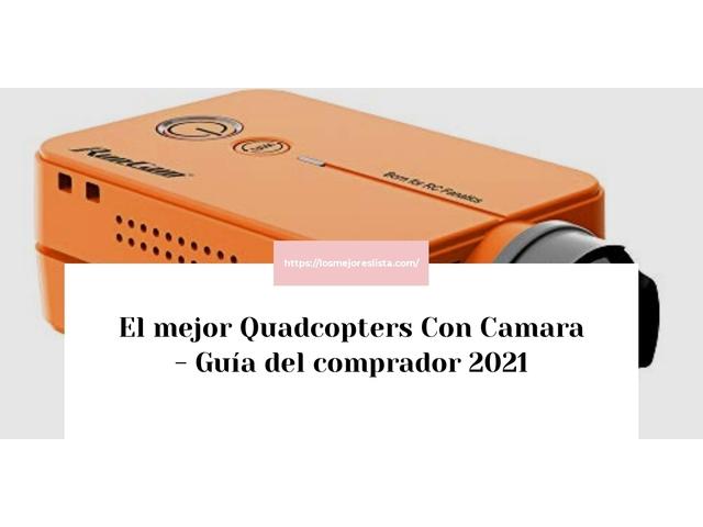 Los Mejores Quadcopters Con Camara – Guía de compra, Opiniones y Comparativa del 2021 (España)