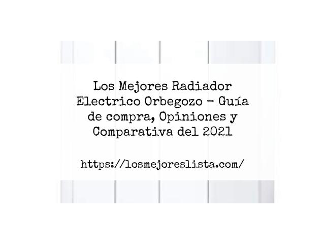 Los Mejores Radiador Electrico Orbegozo – Guía de compra, Opiniones y Comparativa del 2021 (España)