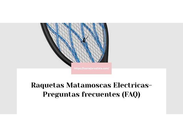 Los Mejores Raquetas Matamoscas Electricas – Guía de compra, Opiniones y Comparativa del 2021 (España)