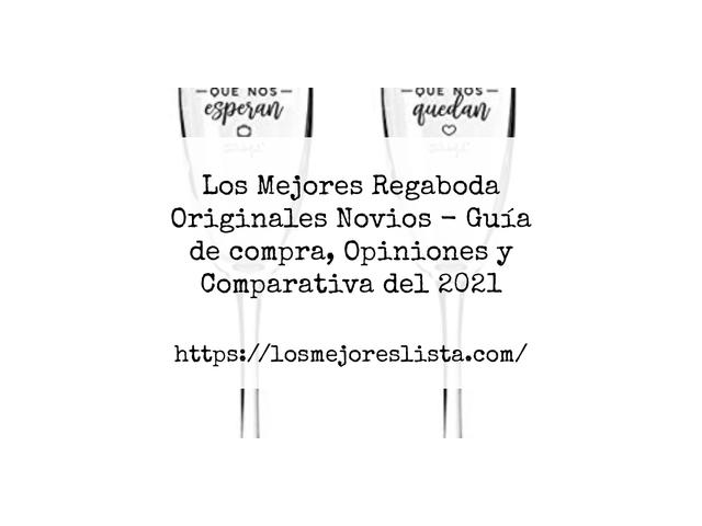 Los Mejores Regaboda Originales Novios – Guía de compra, Opiniones y Comparativa del 2021 (España)