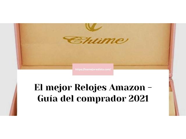 Los Mejores Relojes Amazon – Guía de compra, Opiniones y Comparativa del 2021 (España)
