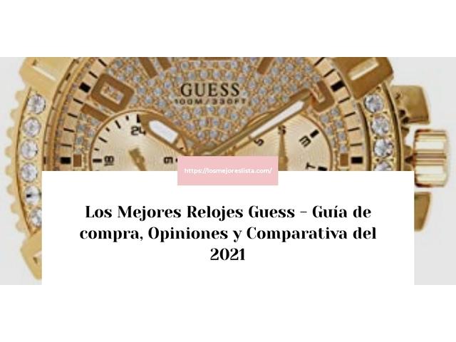 Los Mejores Relojes Guess – Guía de compra, Opiniones y Comparativa del 2021 (España)