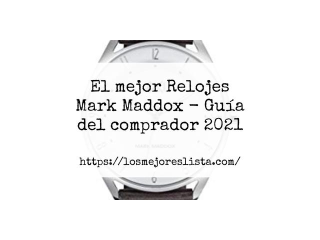 Los Mejores Relojes Mark Maddox – Guía de compra, Opiniones y Comparativa del 2021 (España)