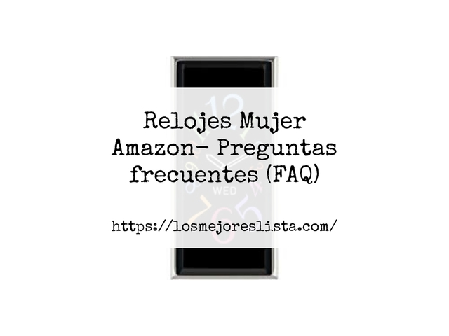Los Mejores Relojes Mujer Amazon – Guía de compra, Opiniones y Comparativa del 2021 (España)