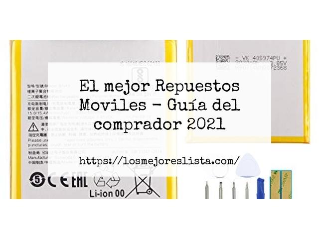 Los Mejores Repuestos Moviles – Guía de compra, Opiniones y Comparativa del 2021 (España)