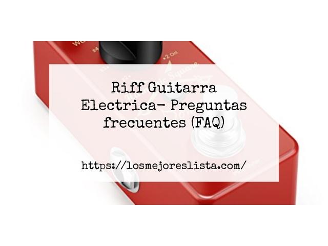 Los Mejores Riff Guitarra Electrica – Guía de compra, Opiniones y Comparativa del 2021 (España)