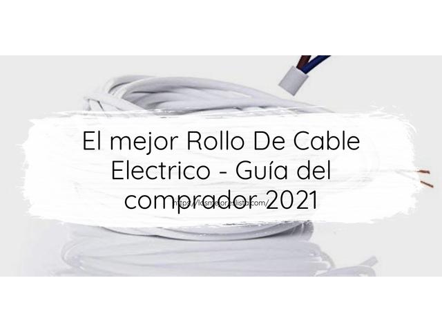 Los Mejores Rollo De Cable Electrico – Guía de compra, Opiniones y Comparativa del 2021 (España)