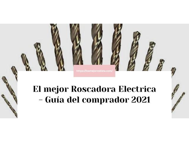 Los Mejores Roscadora Electrica – Guía de compra, Opiniones y Comparativa del 2021 (España)