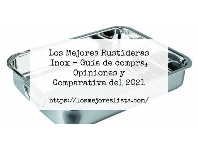Los Mejores Rustideras Inox – Guía de compra, Opiniones y Comparativa del 2021 (España)