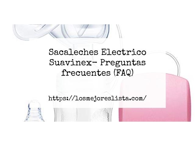 Los Mejores Sacaleches Electrico Suavinex – Guía de compra, Opiniones y Comparativa del 2021 (España)
