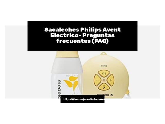Los Mejores Sacaleches Philips Avent Electrico – Guía de compra, Opiniones y Comparativa del 2021 (España)
