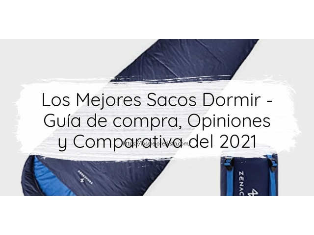 Los Mejores Sacos Dormir – Guía de compra, Opiniones y Comparativa del 2021 (España)