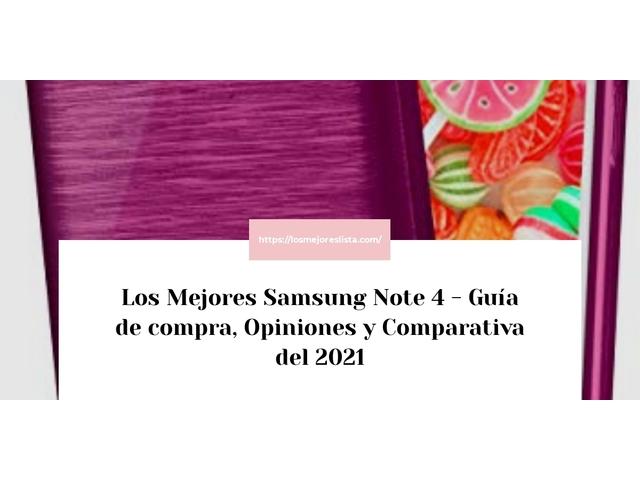 Los Mejores Samsung Note 4 – Guía de compra, Opiniones y Comparativa del 2021 (España)
