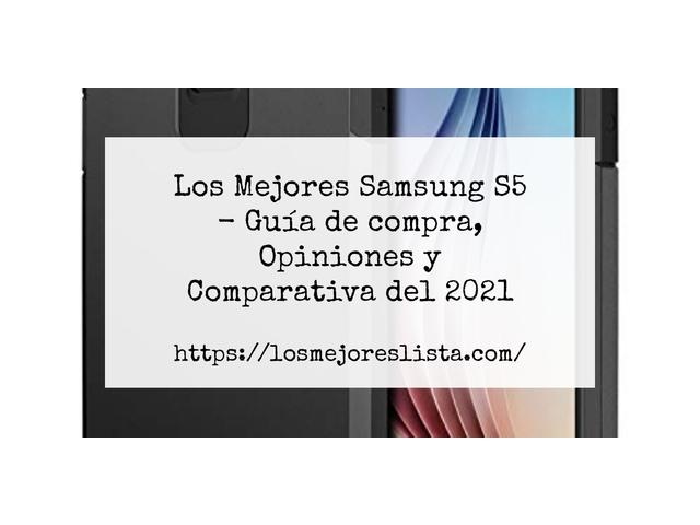 Los Mejores Samsung S5 – Guía de compra, Opiniones y Comparativa del 2021 (España)