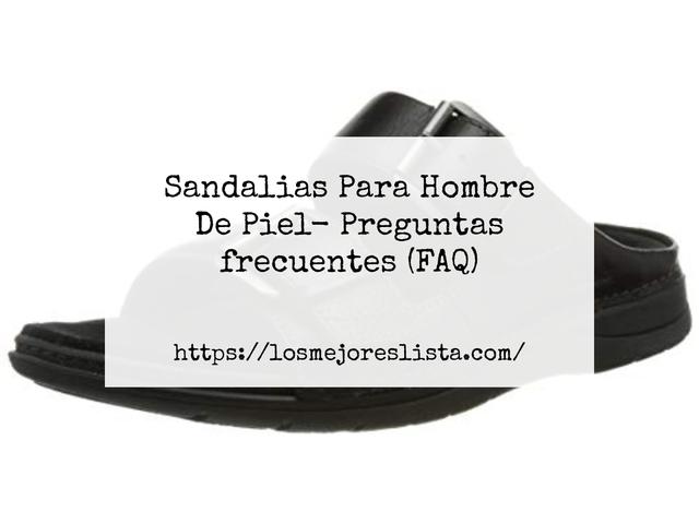 Los Mejores Sandalias Para Hombre De Piel – Guía de compra, Opiniones y Comparativa del 2021 (España)