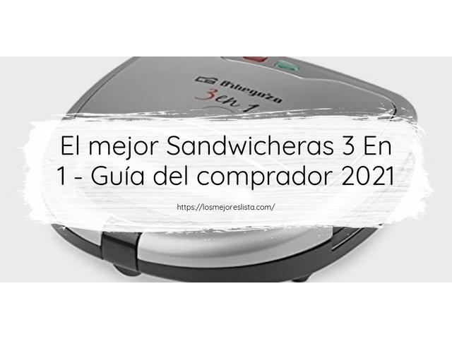 Los Mejores Sandwicheras 3 En 1 – Guía de compra, Opiniones y Comparativa del 2021 (España)