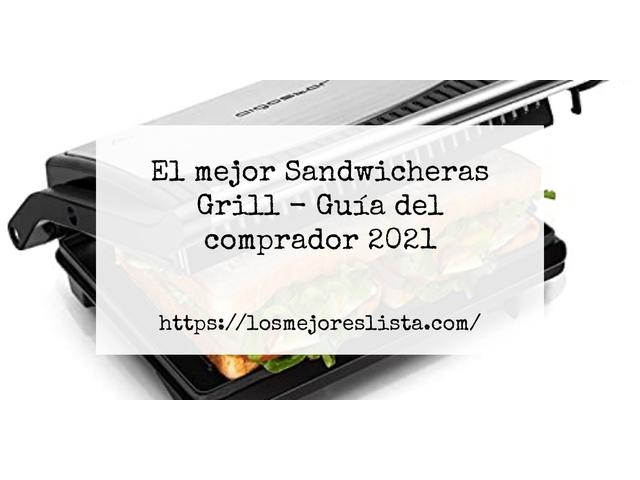 Los Mejores Sandwicheras Grill – Guía de compra, Opiniones y Comparativa del 2021 (España)