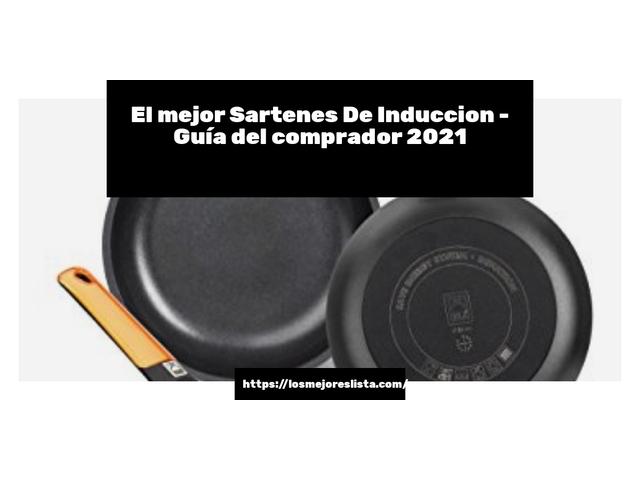Los Mejores Sartenes De Induccion – Guía de compra, Opiniones y Comparativa del 2021 (España)