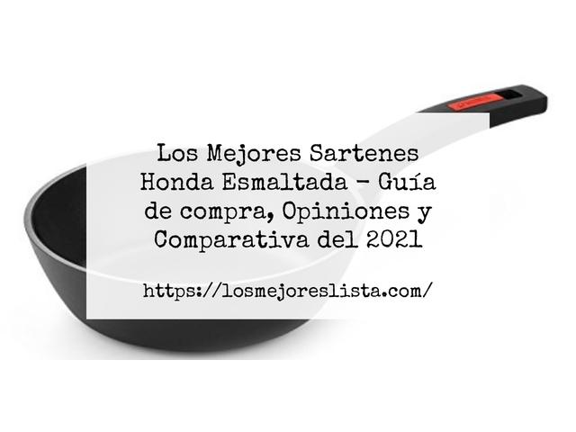 Los Mejores Sartenes Honda Esmaltada – Guía de compra, Opiniones y Comparativa del 2021 (España)