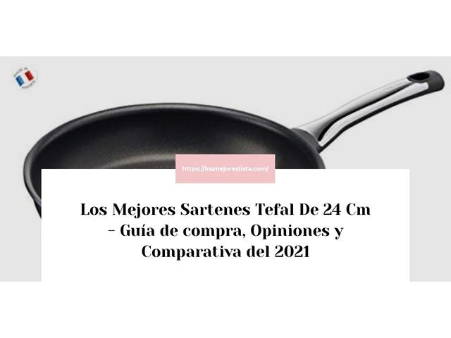 Los Mejores Sartenes Tefal De 24 Cm – Guía de compra, Opiniones y Comparativa del 2021 (España)
