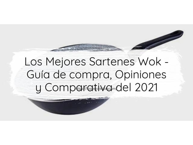 Los Mejores Sartenes Wok – Guía de compra, Opiniones y Comparativa del 2021 (España)