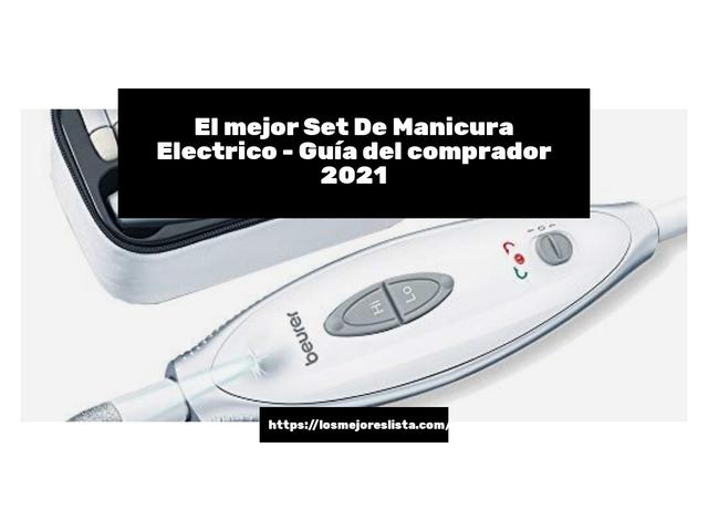 Los Mejores Set De Manicura Electrico – Guía de compra, Opiniones y Comparativa del 2021 (España)