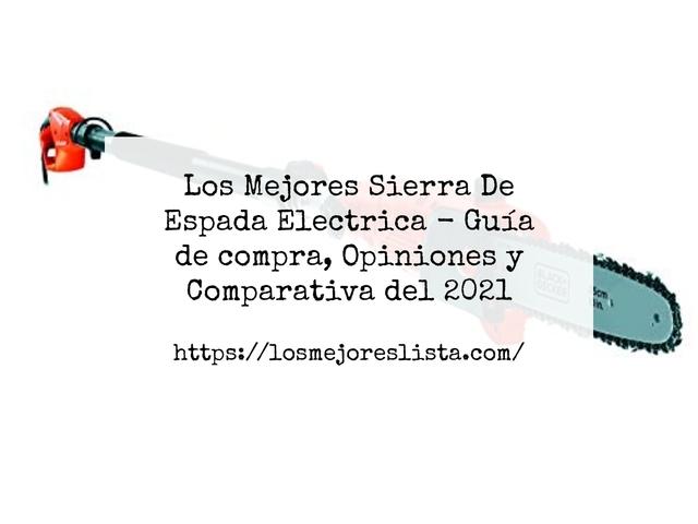 Los Mejores Sierra De Espada Electrica – Guía de compra, Opiniones y Comparativa del 2021 (España)
