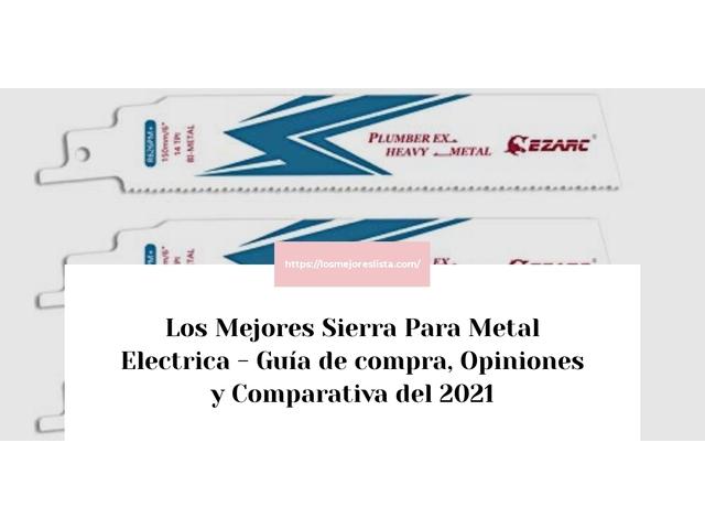 Los Mejores Sierra Para Metal Electrica – Guía de compra, Opiniones y Comparativa del 2021 (España)