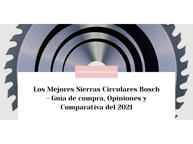 Los Mejores Sierras Circulares Bosch – Guía de compra, Opiniones y Comparativa del 2021 (España)