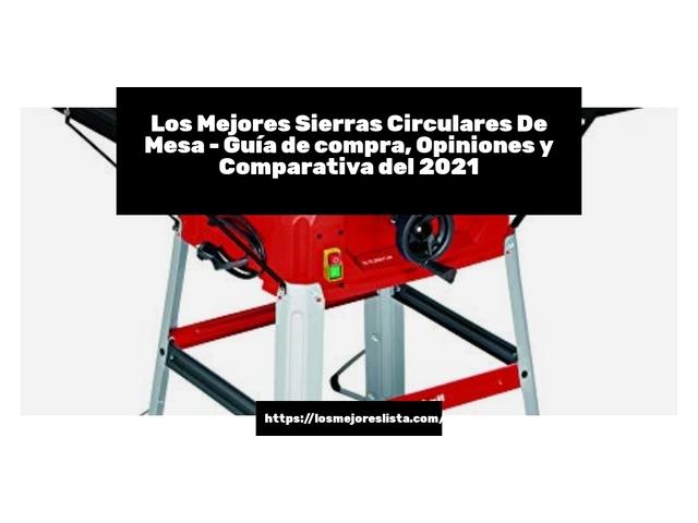 Los Mejores Sierras Circulares De Mesa – Guía de compra, Opiniones y Comparativa del 2021 (España)