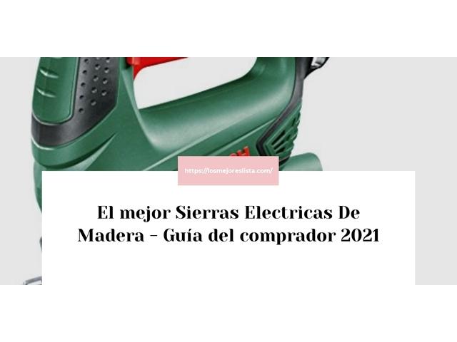 Los Mejores Sierras Electricas De Madera – Guía de compra, Opiniones y Comparativa del 2021 (España)