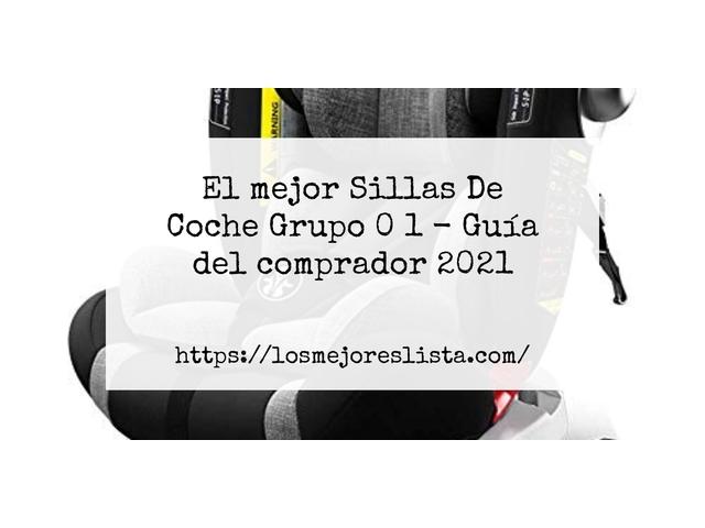 Los Mejores Sillas De Coche Grupo 0 1 – Guía de compra, Opiniones y Comparativa del 2021 (España)