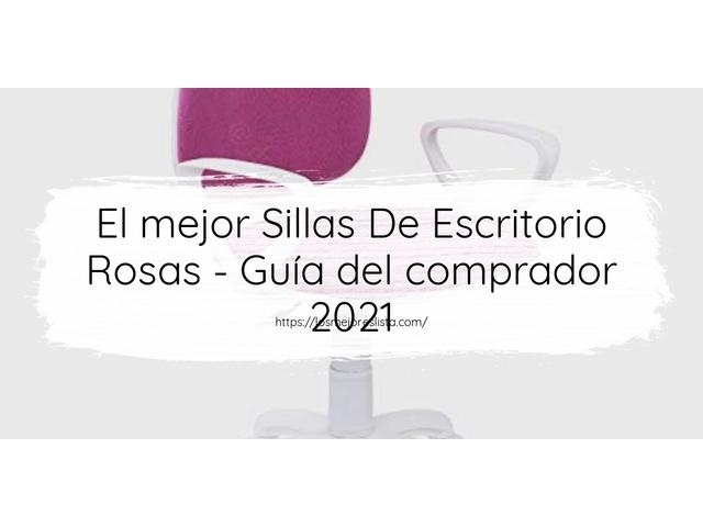 Los Mejores Sillas De Escritorio Rosas – Guía de compra, Opiniones y Comparativa del 2021 (España)