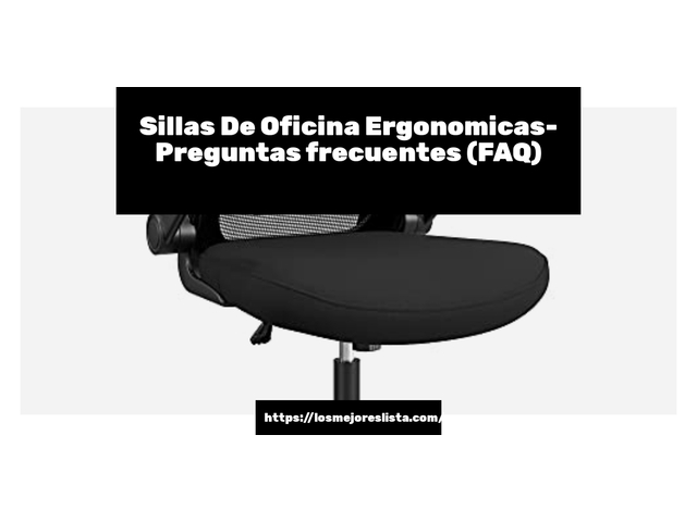 Los Mejores Sillas De Oficina Ergonomicas – Guía de compra, Opiniones y Comparativa del 2021 (España)