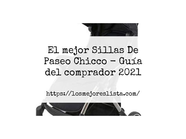 Los Mejores Sillas De Paseo Chicco – Guía de compra, Opiniones y Comparativa del 2021 (España)
