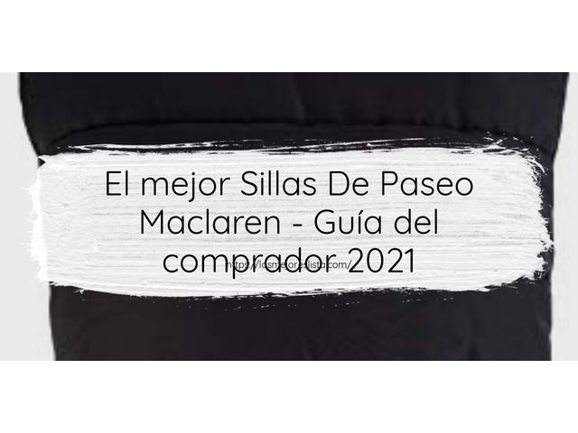Los Mejores Sillas De Paseo Maclaren – Guía de compra, Opiniones y Comparativa del 2021 (España)